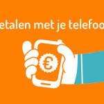 Mobiel betalen met je smartphone