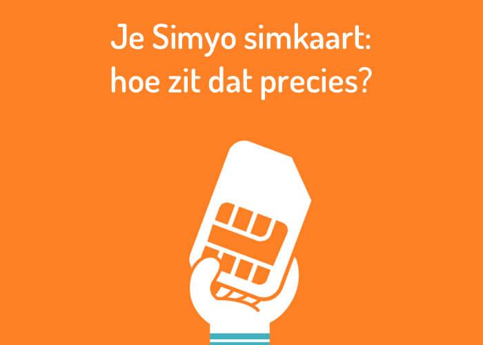 Je Simyo simkaart: hoe zit dat precies?